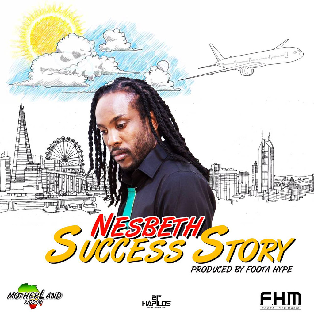 NESBETH - SUCCESS STORY - SINGLE #ITUNES 8/4/17 @footahypemusic @nesbethreggae