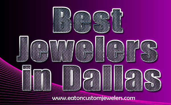 Best Jewelers In Dallas