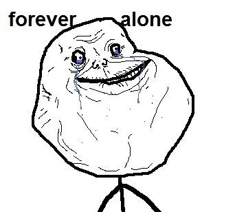 @JuLiianneGCh #foreveralone. ;) trollface