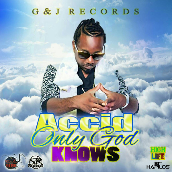 ACCID - ONLY GOD KNOWS - SINGLE #ITUNES 7/7/17 @SimpleRas1
