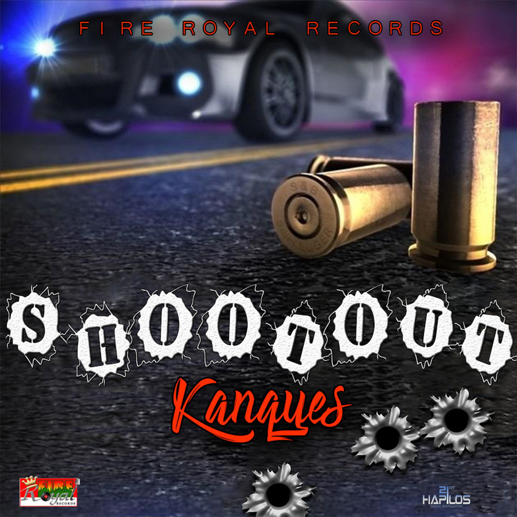 KANQUES - SHOOT OUT - SINGLE #ITUNES 8/25/17 @fireroyal