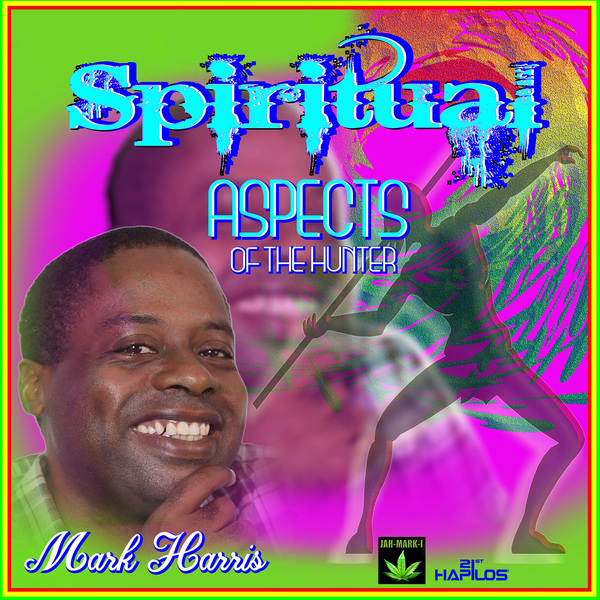 MARK HARRIS - SPIRITUAL ASPECTS OF THE HUNTER - SINGLE #ITUNES 5/12/17 @markhunterharr1