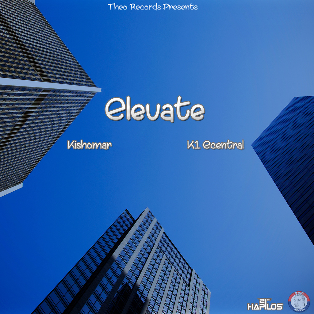 KISHOMAR FT. K1 ECENTRAL - ELEVATE - SINGLE #ITUNES 6/30/17 @THEORECORDS