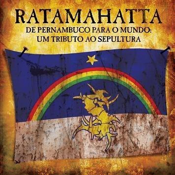 Gotta pick this up.   RATAMAHATTA - De Pernambuco Para o Mundo: um tributo ao Sepultura  #sepultura