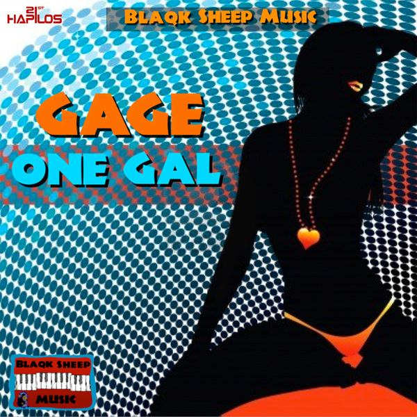 GAGE - ONE GAL - SINGLE #ITUNES 6/3/14 @blaqksheepmafia @gage_almighty