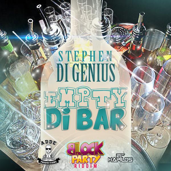 """STEPHEN """"DI GENIUS"""" MCGREGOR - EMPTY DI BAR - BLOCK PARTY RIDDIM - SINGLE - #ITUNES 7/23/13  @digenius1 @addeprod"""