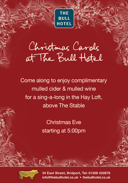 Christmas Eve carols @TheBullHotel, from 5:00pm in the Hay Loft above @TheStableDorset, complimentary mulled cider or wine