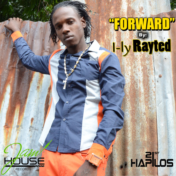 RAYTED - FORWARD - BAD TIL U BUCK RIDDIM - SINGLE - #ITUNES 7/16/13 @djmarioc