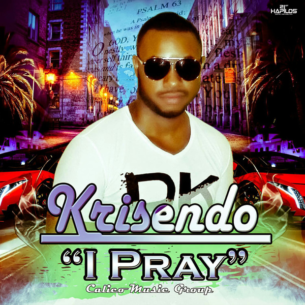 KRISENDO - I PRAY - SINGLE #ITUNES 2/16/18