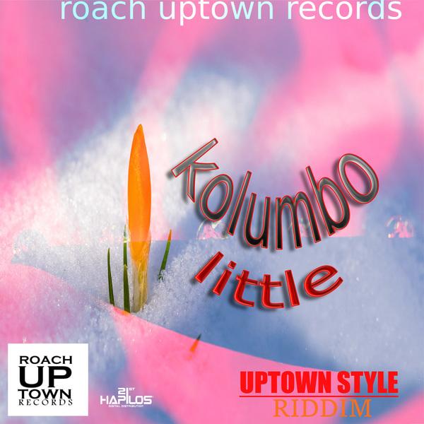 KOLUMBO - LITTLE - SINGLE #ITUNES 5/11/18 @roachuptown