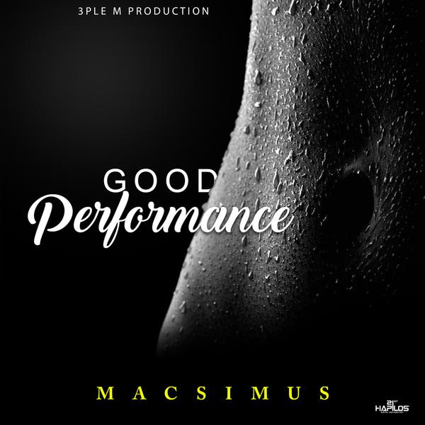 MACSIMUS - GOOD PERFORMANCE - SINGLE #ITUNES 1/26/18