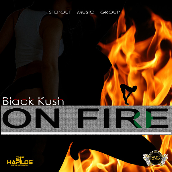 BLACK KUSH - ON FIRE -SINGLE - #ITUNES 2/16/2018