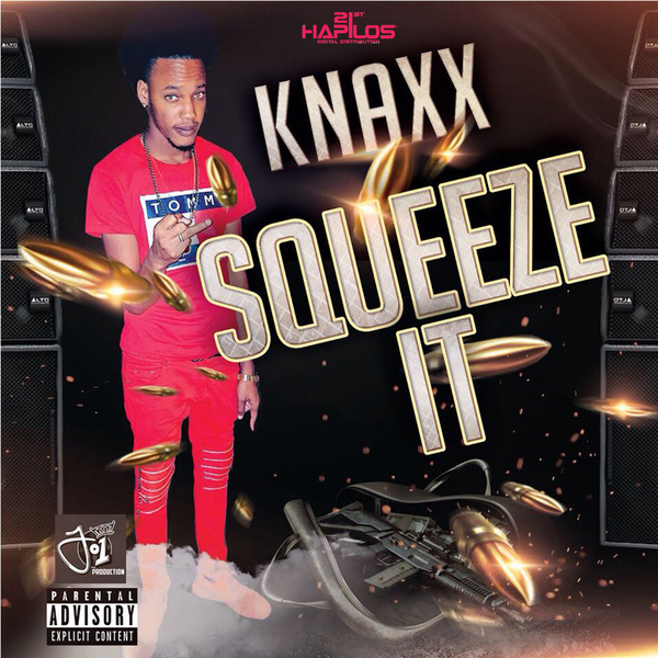 KNAXX - SQUEEZE IT - SINGLE #ITUNES 4/20/2018 @jbezdsonofpain