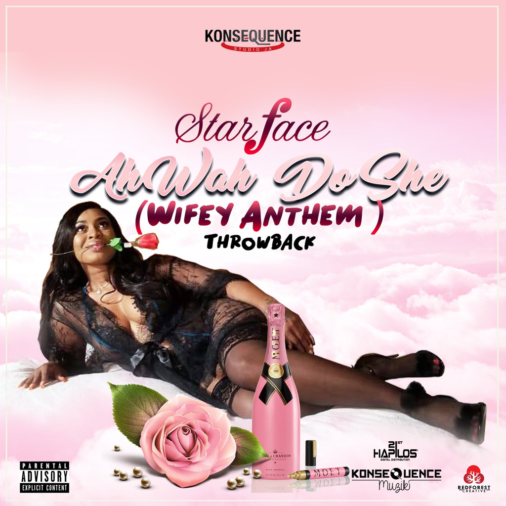 STARFACE - A WAH DO SHE (WIFEY ANTHEM) - SINGLE #ITUNES 3/22/19