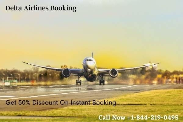 Get 50% OFF On Delta Airlines Booking Call +1-844-219-0495