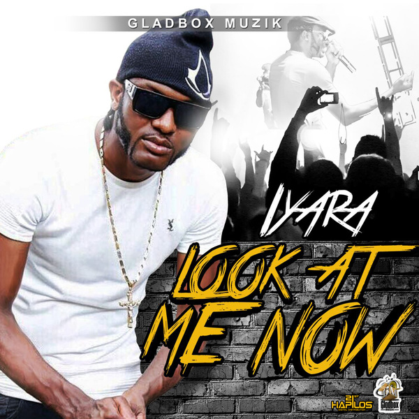 IYARA - LOOK AT ME NOW - SINGLE #ITUNES 2/16/18 @gladboxmuzik @iyaraang