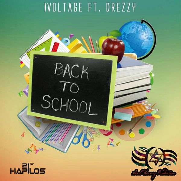 I VOLTAGE FT. DREZZY - BACK TO SCHOOL - SINGLE #ITUNES 9/29/17 @goalwinnaz_ent @ivoltage876