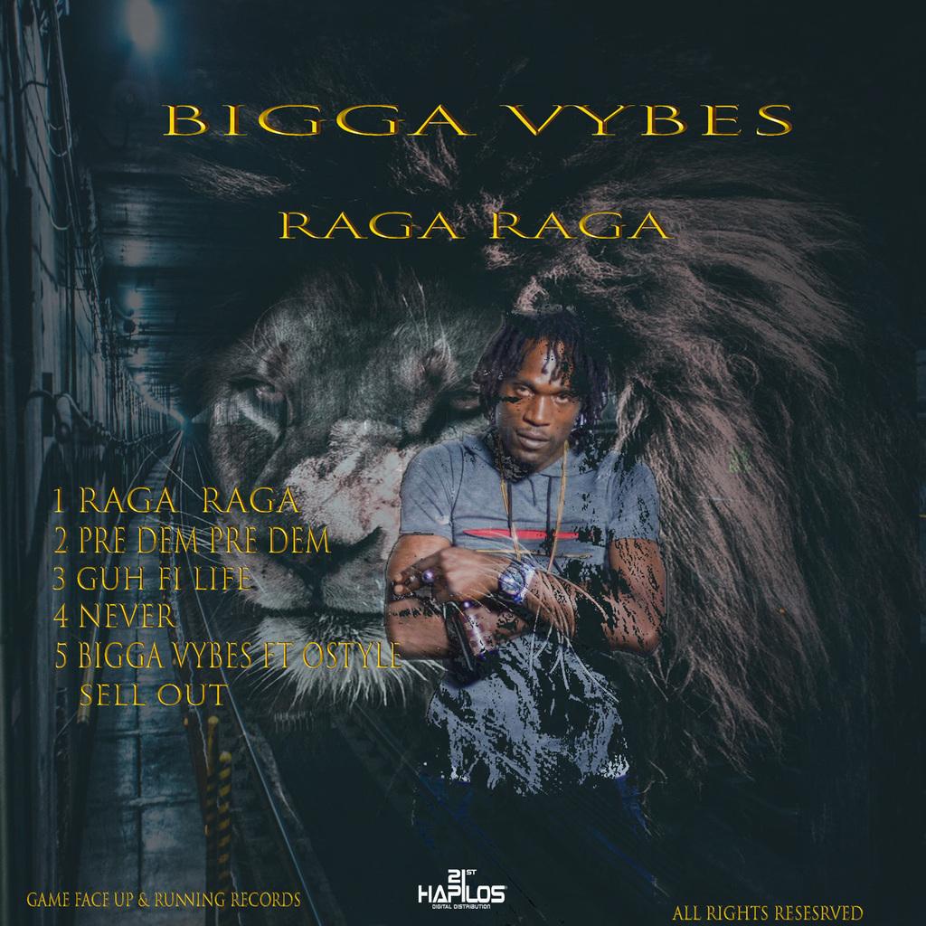 BIGGA VYBES - RAGA RAGA - EP #ITUNES 3/22/19