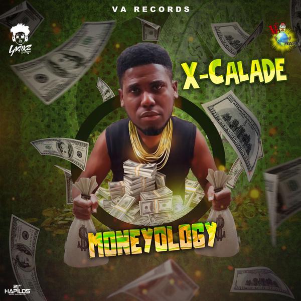 X-CALADE - MONEYOLOGY - SINGLE #ITUNES 1/12/18 @varecordsjratt