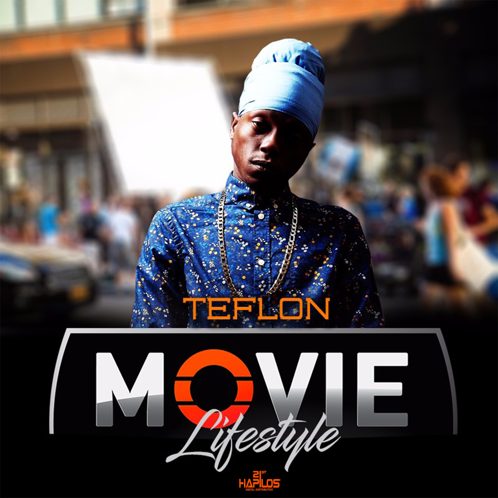 TEFLON - MOVIE LIFESTYLE - SINGLE #ITUNES 11/3/17 @teflon_ja @Remalinksrecord