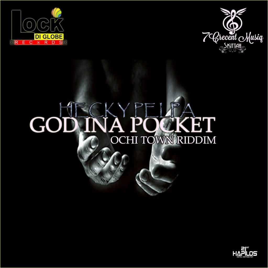 HECKY PELPA - GOD INA POCKET - SINGLE #ITUNES 2/15/19