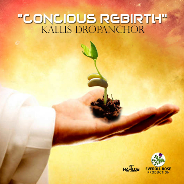 KALLIS DROPANCHOR - CONCIOUS REBIRTH - SINGLE #ITUNES 2/8/19