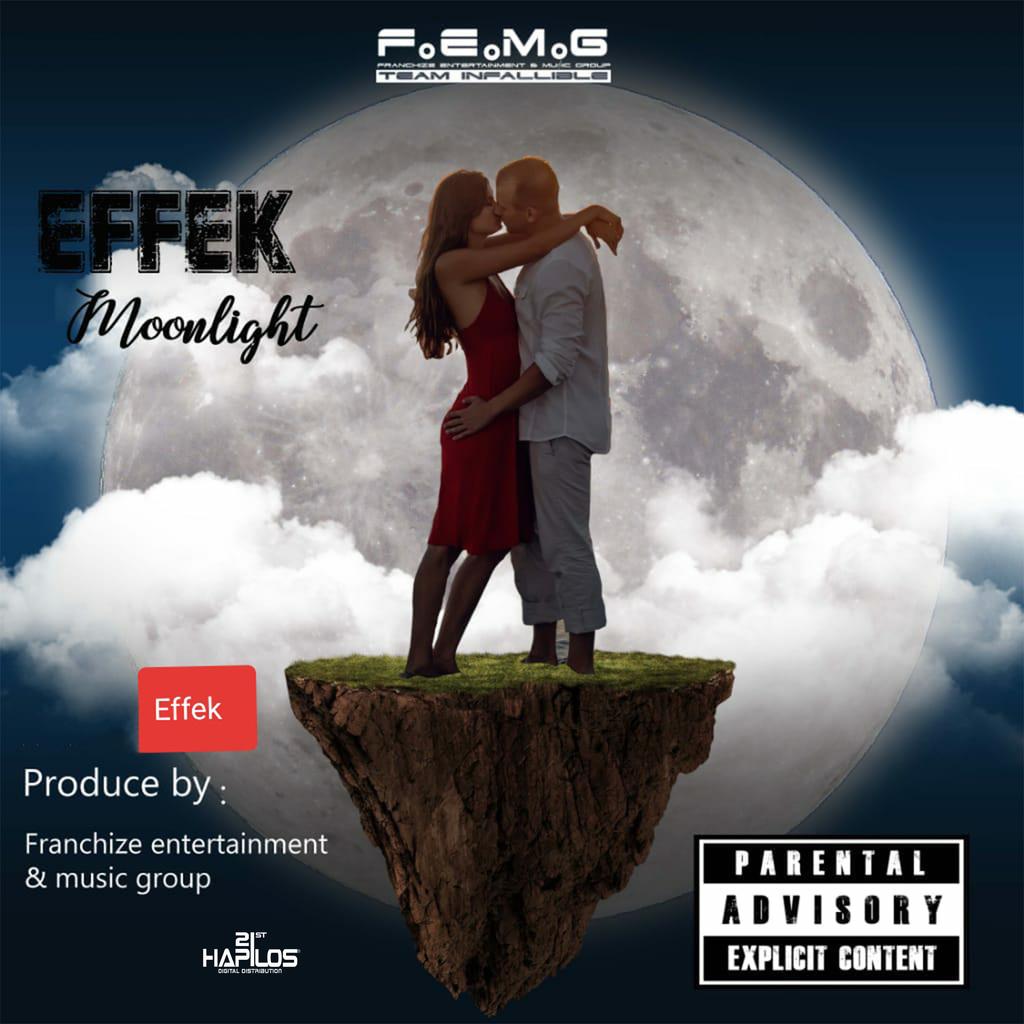 EFFEK - MOONLIGHT - SINGLE #ITUNES 10/12/18 @franchize876