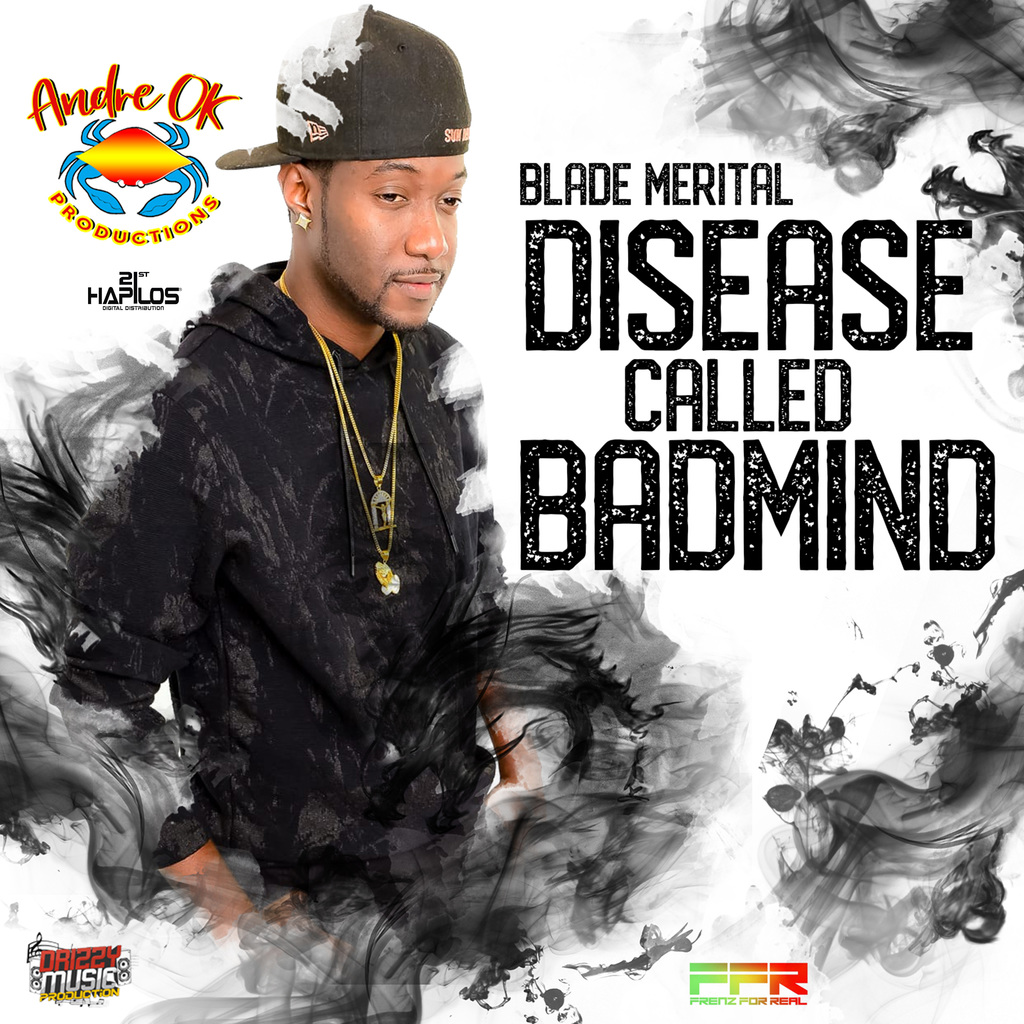 BLADE MERITAL - DISEASE CALLED BADMIND - SINGLE #ITUNES 10/19/18