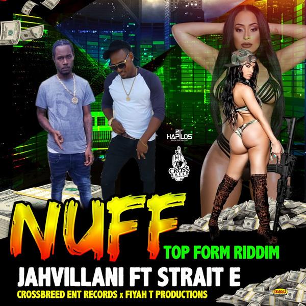 JAHVILLANI FT. STRAIT E - NUFF - SINGLE #ITUNES 2/1/19
