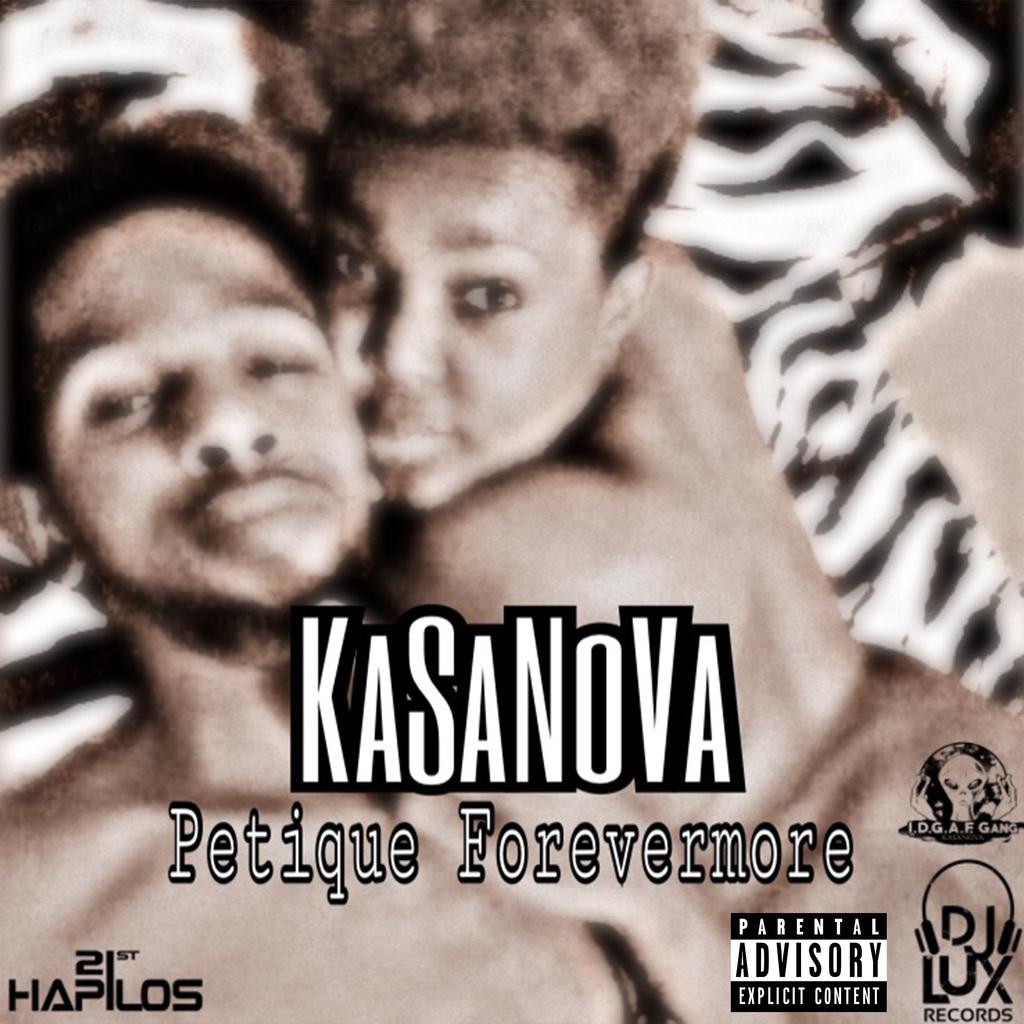 KASANOVA - PETIQUE FOREVERMORE - SINGLE #ITUNES 3/14/18 @djluxrecords
