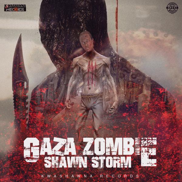 SHAWN STORM - GAZA ZOMBIE - #ITUNES #SPOTIFY 4/27/2018 @shawnstormmuzic @Kwashawnarecord