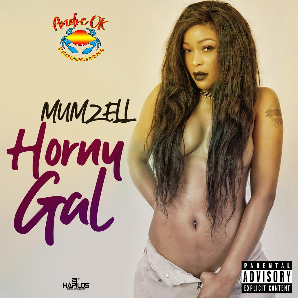 MUMZELL - HORNY GAL - SINGLE #ITUNES 11/9/18