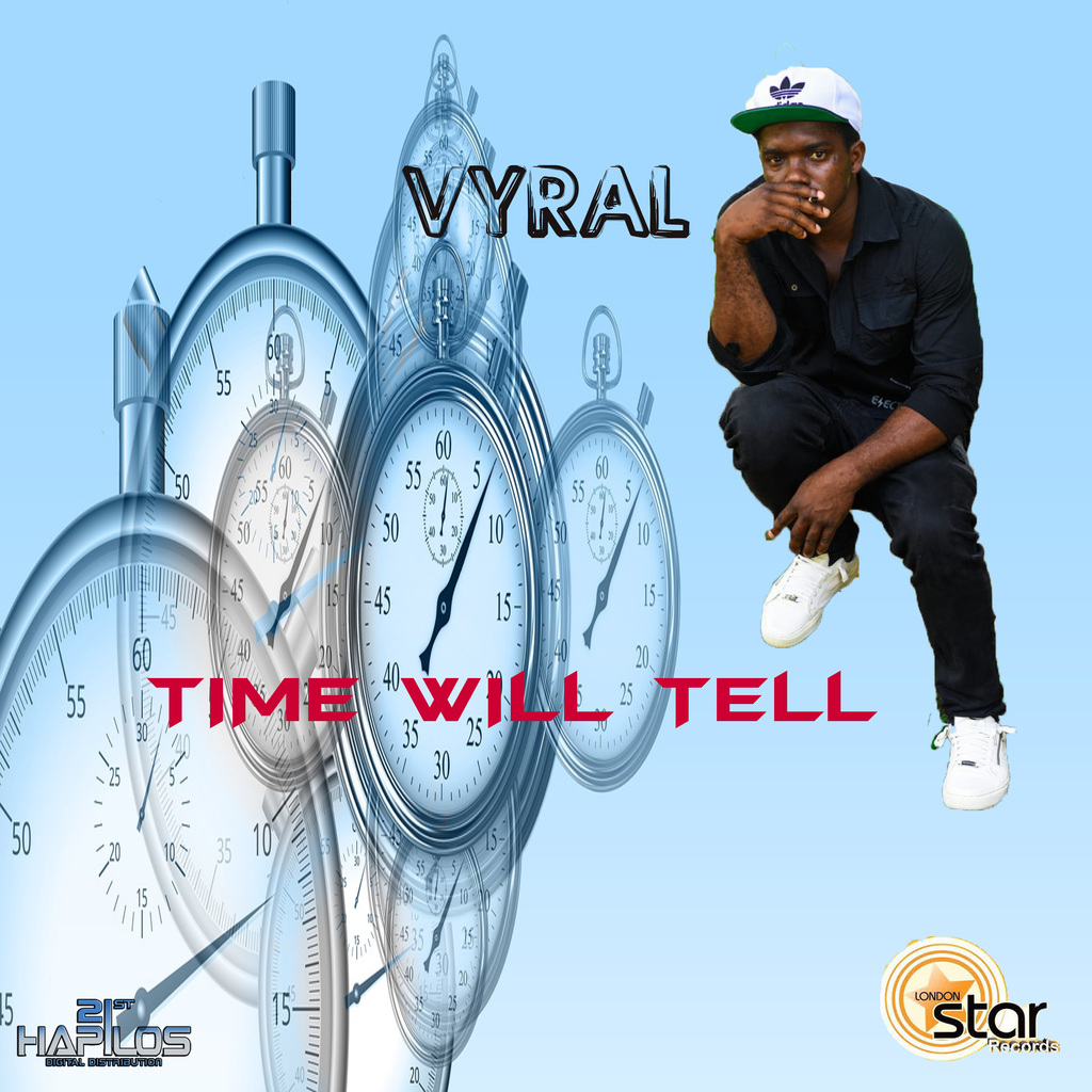 VYRAL - TIME WILL TELL - SINGLE #ITUNES 8/16/19