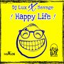 DJ LUX FT SAVAGE - HAPPY LIFE - SINGLE #ITUNES 8/17/2018 @SAVAGESAVO