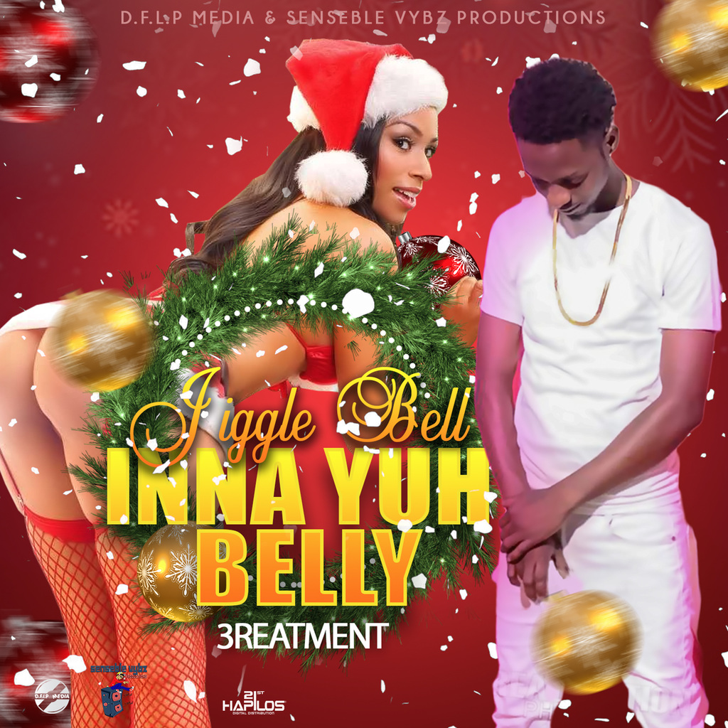 3REATMENT - JINGLE BELL INNA YUH BELLY - SINGLE #ITUNES 12/15/17 @GovernaNup