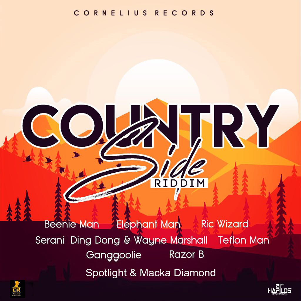 COUNTRY SIDE RIDDIM - DING DONG, BEENIE MAN, SERANI # ITUNES 2/2/18 #PREORDER 1/19/18 @corneliusrecord