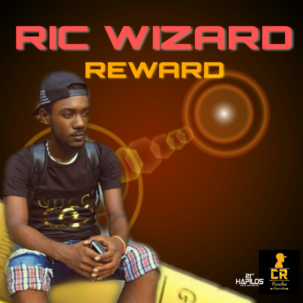 RIC WIZARD - REWARD - SINGLE #ITUNES 1/18/19 @corneliusrecord