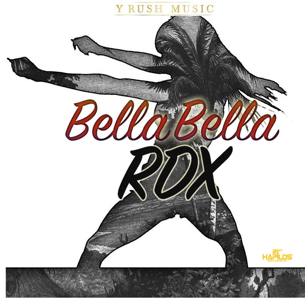RDX - BELLA BELLA - SINGLE #ITUNES 11/23/18 @rdxmusic @zjrush