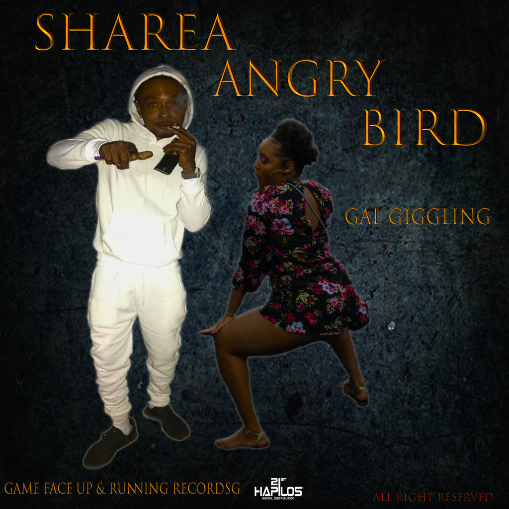 SHAREA ANGRY BIRD - GAL A GIGGLE - SINGLE #ITUNES 3/22/19