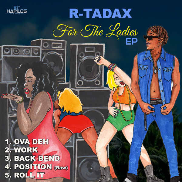 R-TADAX - FOR THE LADIES - EP #ITUNES 11/9/18