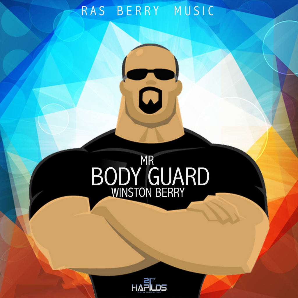 WINSTON BERRY - MR. BODY GUARD - EP #ITUNES 9/29/17 @RasBerryMusic
