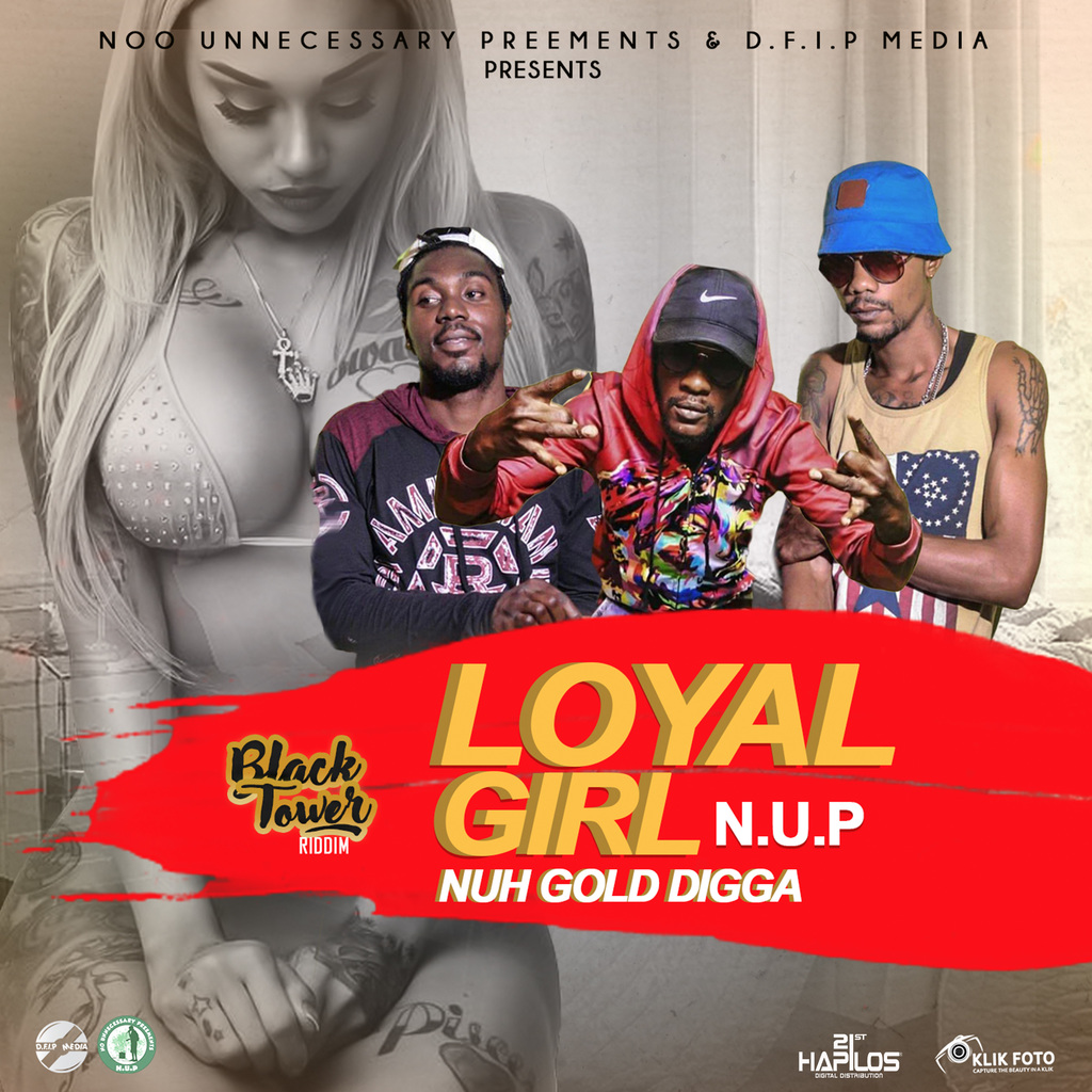 N.U.P - LOYAL GIRL (NUH GOLD DIGGER) - SINGLE #ITUNES 12/15/17 @GovernaNup