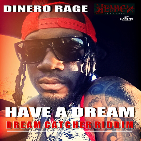 DINERO RAGE - HAVE A DREAM - SINGLE #ITUNES 1/26/18 @ragemoney