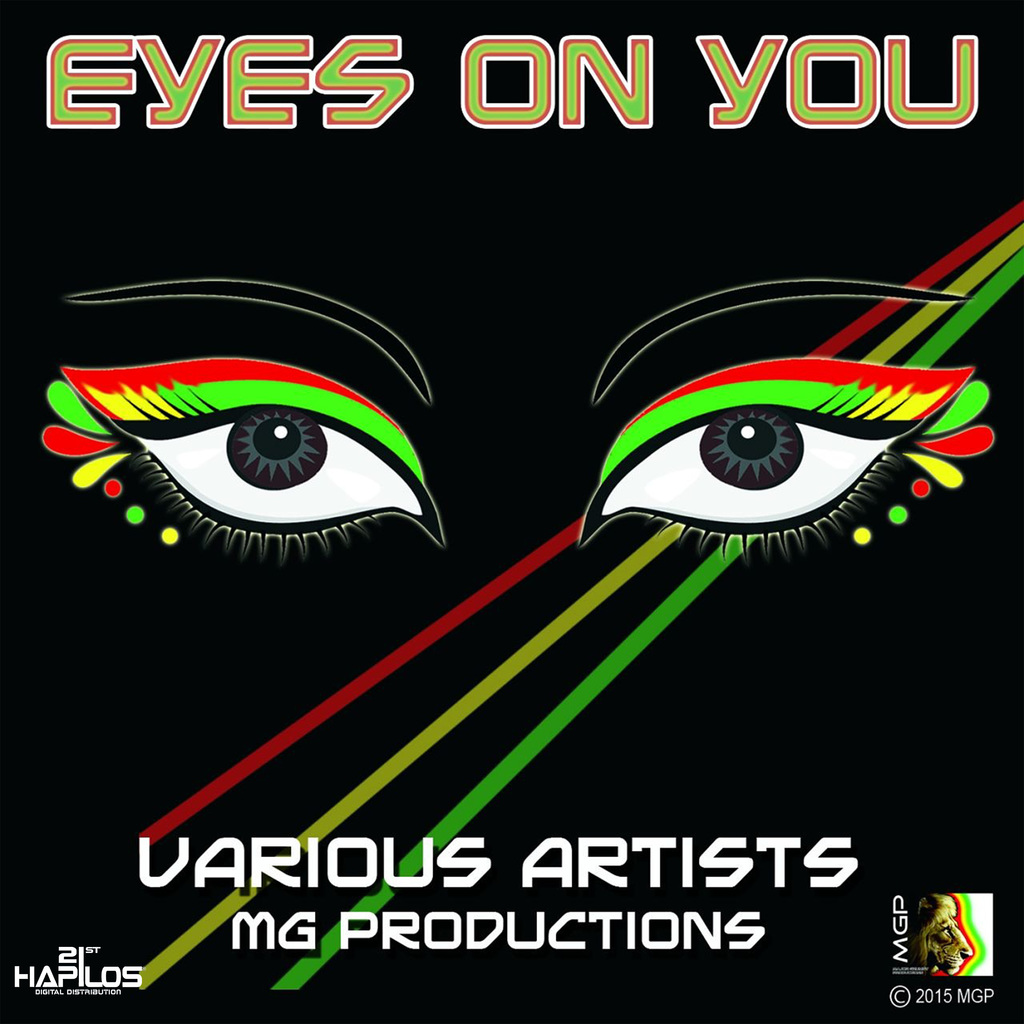 EYES ON YOU RIDDIM - VARIOUS ARTIST - NEW RELEASE #ITUNES 7/20/2018 @KINGMAJORGRUMY