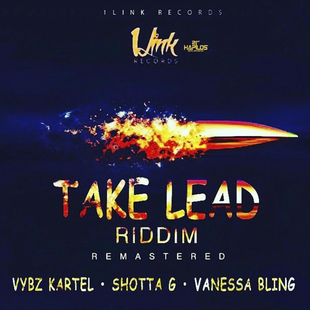 TAKE LEAD RIDDIM (REMASTERED) - VYBZ KARTEL, VANESSA BLING, SHOTTA G #ITUNES 10/27/17 @carta11d