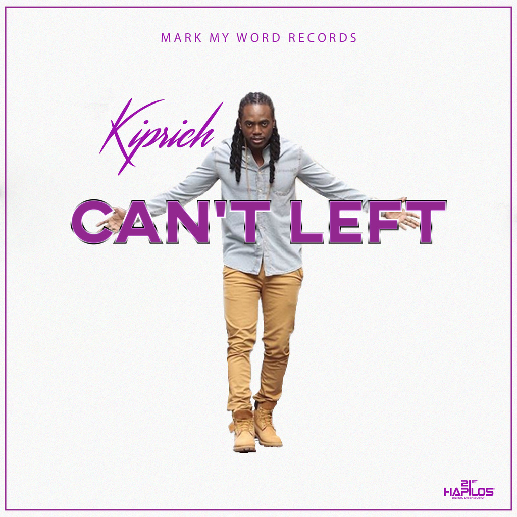 KIPRICH - CAN'T LEFT - SINGLE #ITUNES 1/26/18 @direalkiprich