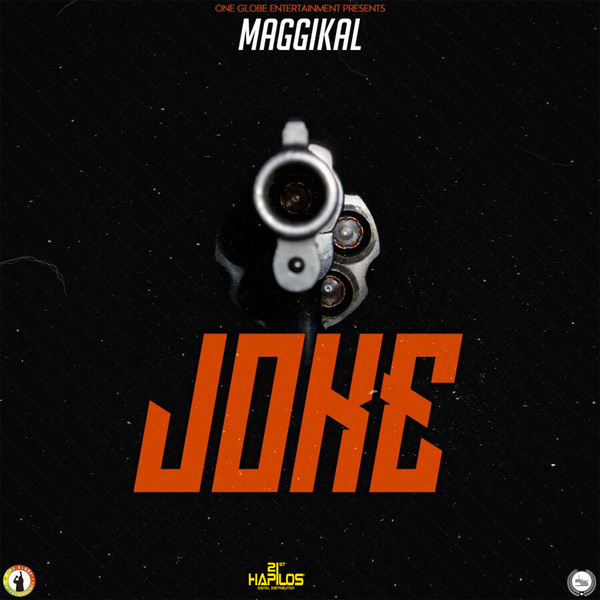 MAGGIKAL - JOKE - SINGLE #ITUNES 8/24/2018 #APPLEMUSIC #SPOTIFY