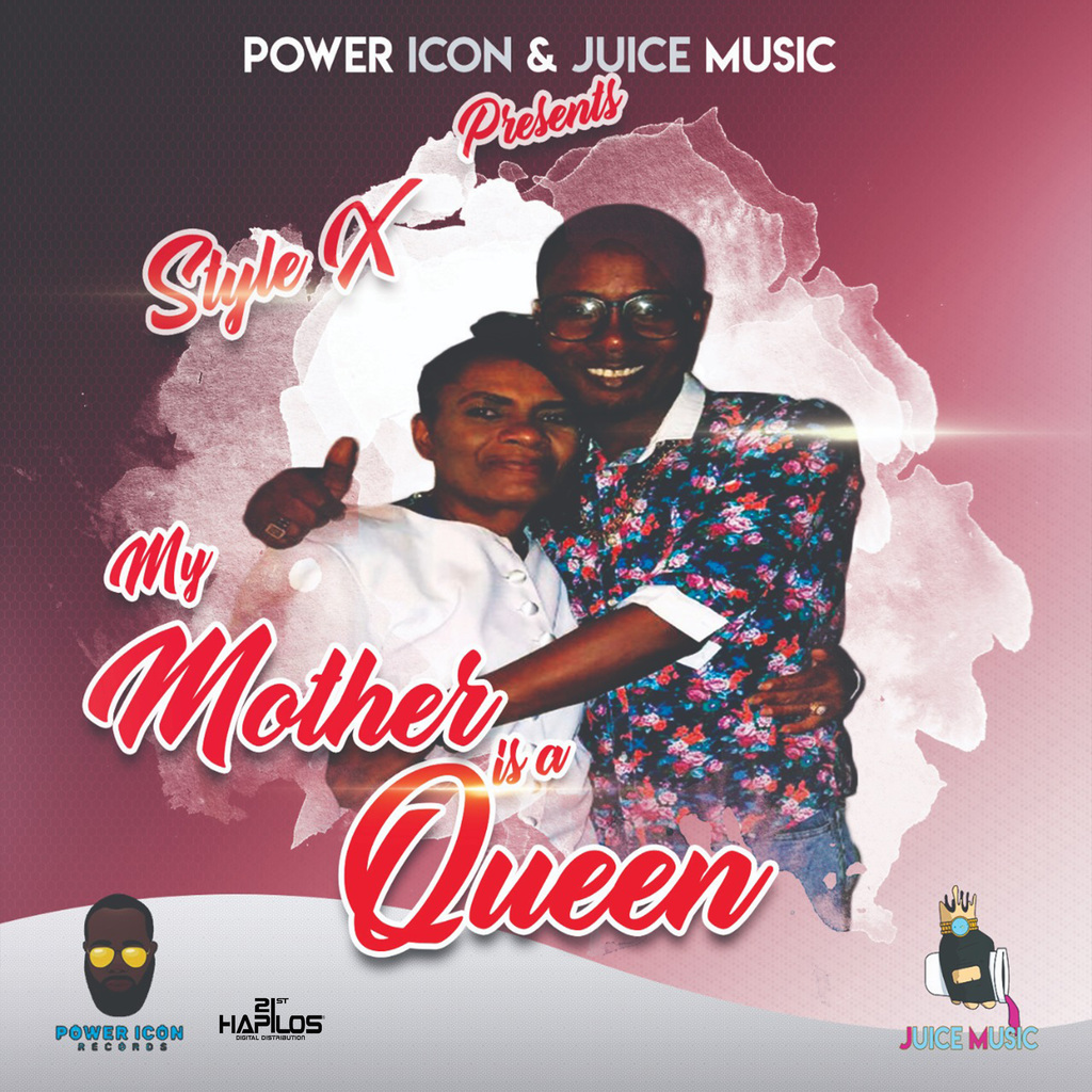 STYLE X - MY MOTHER IS A QUEEN - SINGLE #ITUNES 4/20/18 @ent_power