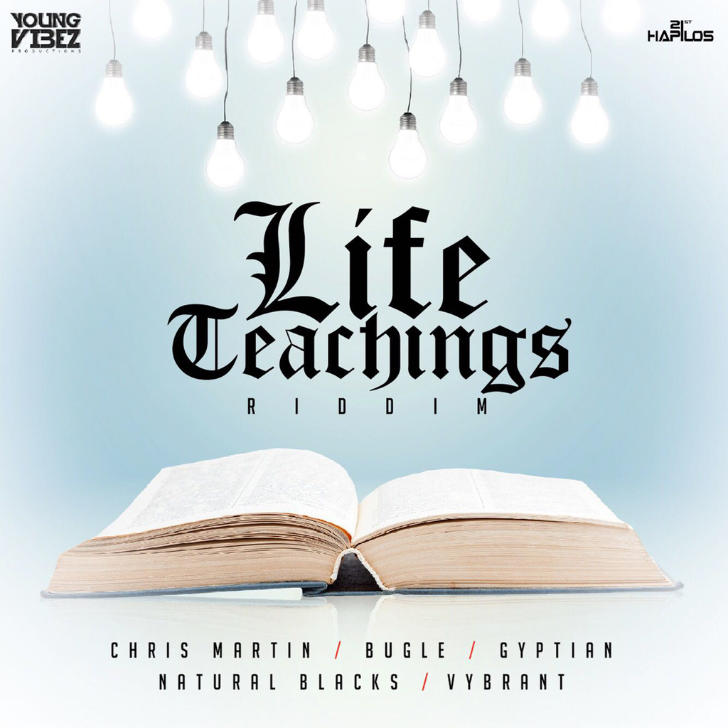 LIFE TEACHING RIDDIM - VARIOUS ARTIST - #ITUNES 3/16/2018/ #PREORDER 2/23/2018 @jamie_yungvibez @IAMCHRISMARTIN, @BUGLEAN9TED @REALGYPTIAN @REALVYBRANT