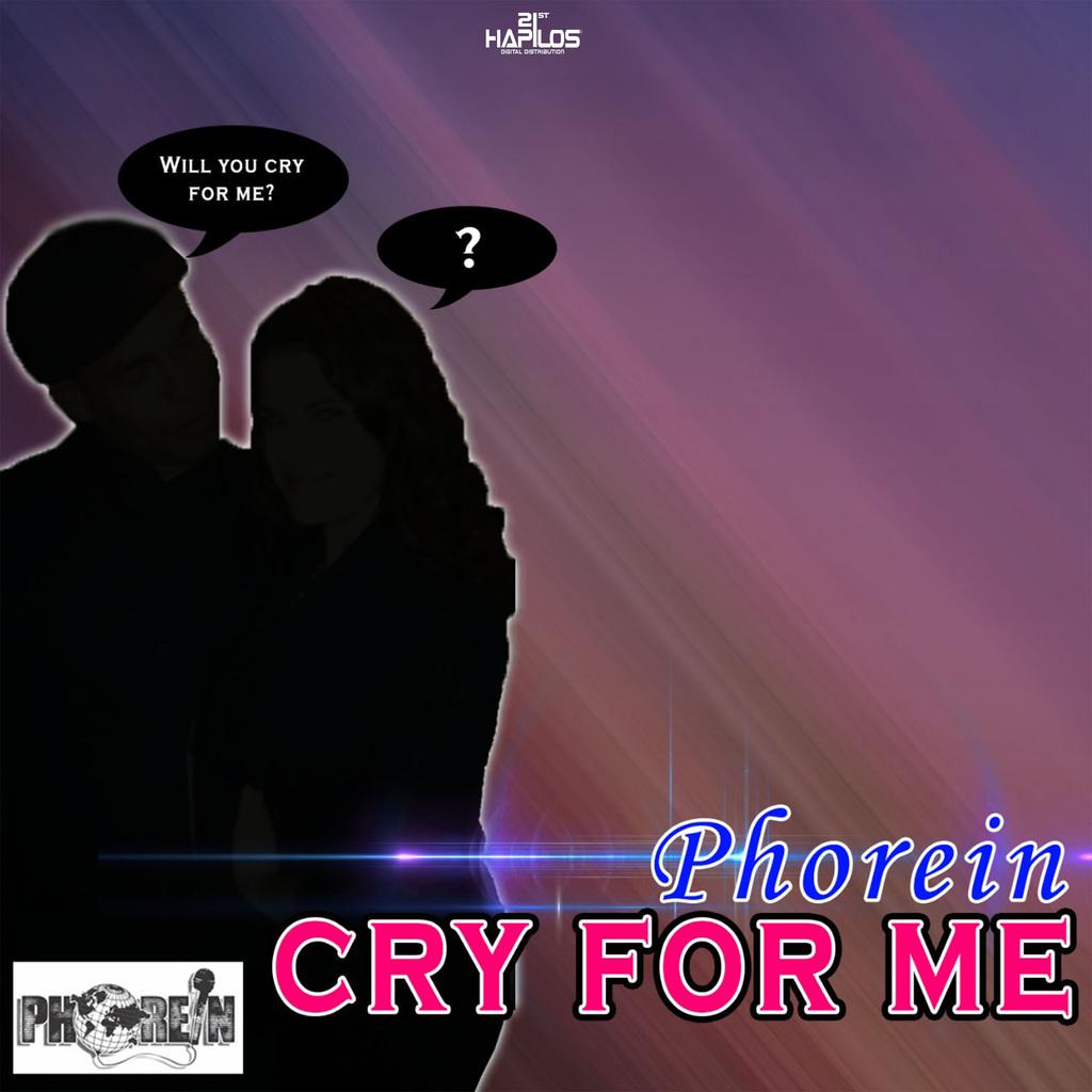 PHOREIN - CRY FOR ME - SINGLE #ITUNES 6/22/2018 @realphorein